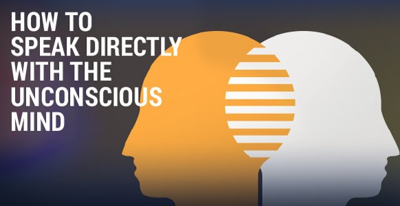 How-To-Speak-Directly-With-The-Unconscious-Mind